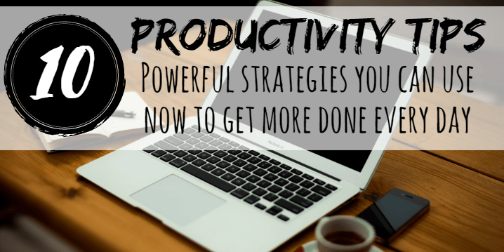 productivity tips, being productive, how to be productive