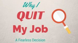 Why I Quit My Job   A Fearless Decision