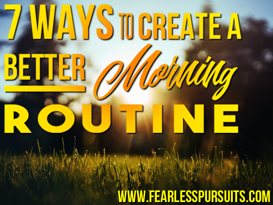 Create a better morning routine, morning routine, better morning