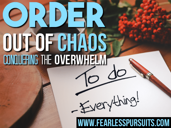order out of chaos, finding peace, feeling calm