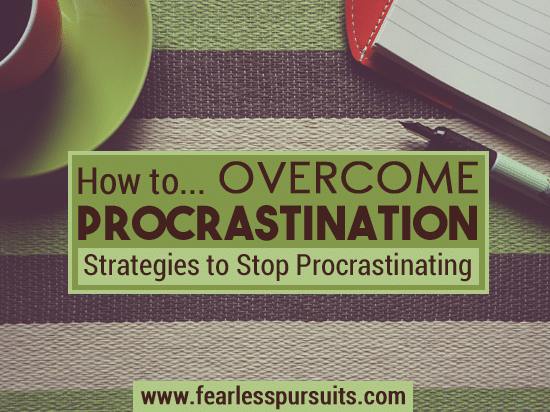 overcome procrastination, stop procrastinating, how to overcome procrastination, how to stop procrastinating