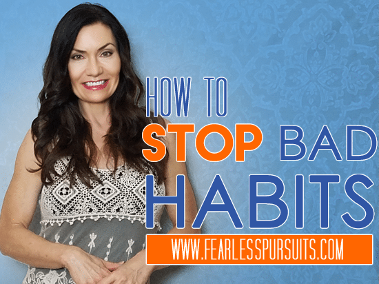 how to stop bad habits, stop bad habits, how to quit bad habits, quit bad habits