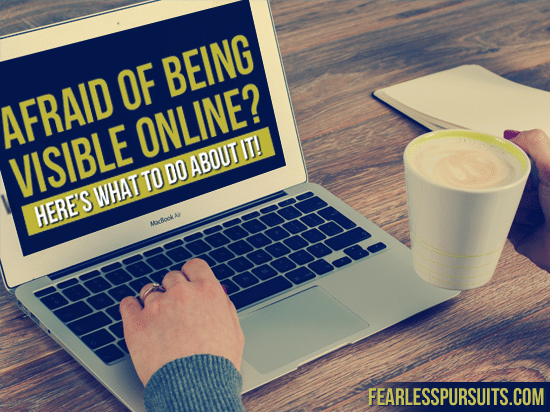 afraid to be visible online, online how to get visible online, mindset for business, mindset for entrepreneurs mindset for entrepreneurs, online visibility strategies, visibility strategies for business, visibility strategies for entrepreneurs