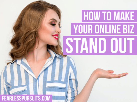 how to make your online business stand out, stand out in business, how to stand out in business, tips to make your business stand out, making your business stand out, how to make your business unique