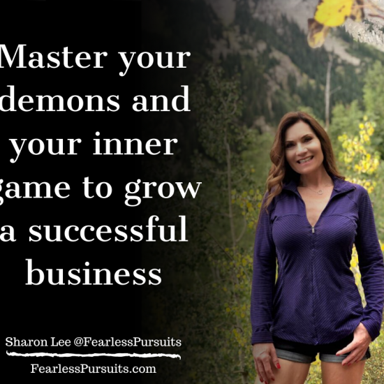 Sharon Koenig, Sharon Lee Master your inner game, successful business, fearless pursuits, business coach