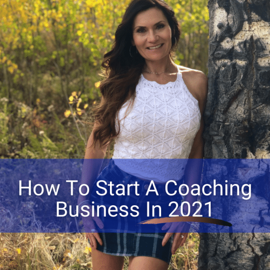How To Start A Coaching Business In 2021